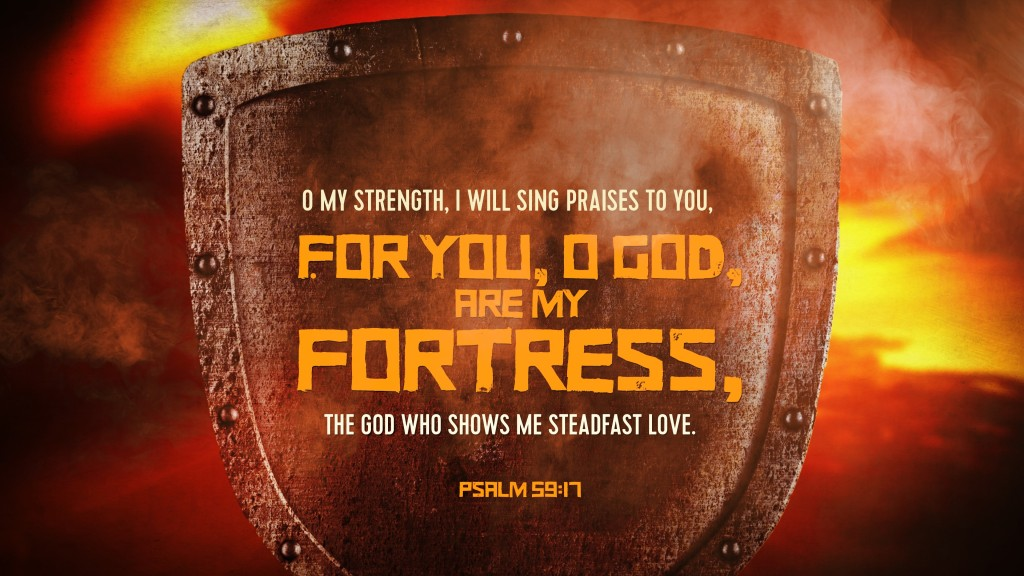 For You, O God are My Fortress